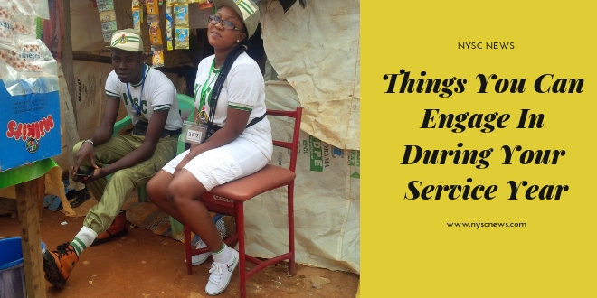 Things You Can Engage In During Your Service Year