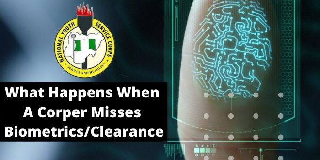 What Happens When A Corper Misses Biometrics/Clearance