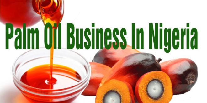 Palm Oil Business In Nigeria