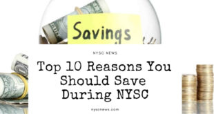 Top 10 Reasons You Should Save During NYSC