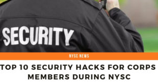 Top 10 Security Hacks For Corps Members During NYSC