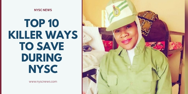 Top 10 Killer Ways To Save During NYSC
