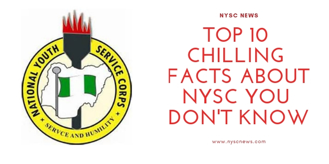 Top 10 Chilling Facts About NYSC You Don't Know