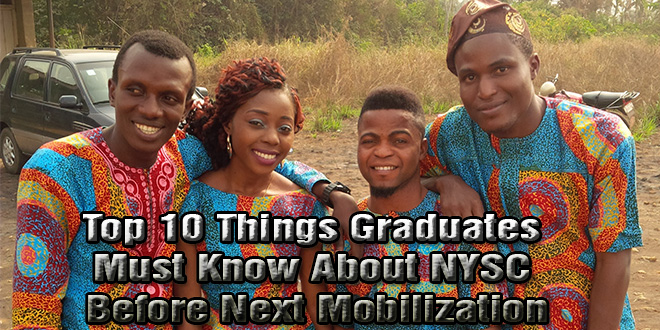 Top 10 Things Graduates Must Know About NYSC Before Next Mobilization