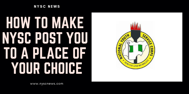 How To Make NYSC Post You To A Place of Your Choice