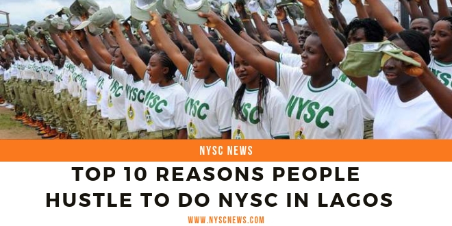 Top 10 Reasons People Hustle To Do NYSC In Lagos