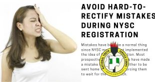 Best Ways Avoid Hard-To-Rectify Mistakes During NYSC Registration