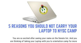 5 Reasons You Should Not Carry Your Laptop To NYSC Camp