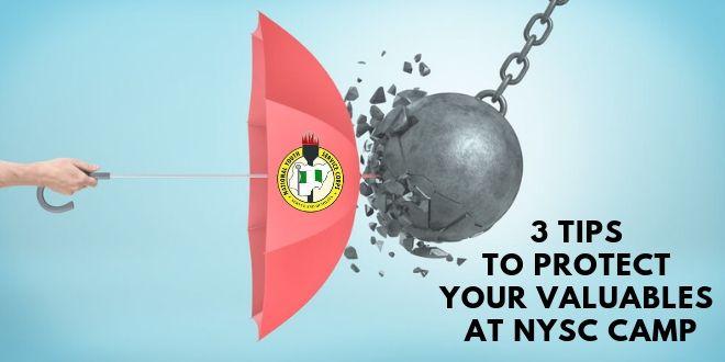 3 Tips To Protect Your Valuables At NYSC Camp