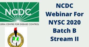 NCDC Webinar For NYSC 2020 Batch B Stream II