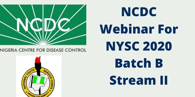 NCDC Webinar For NYSC 2020 Batch B Stream II