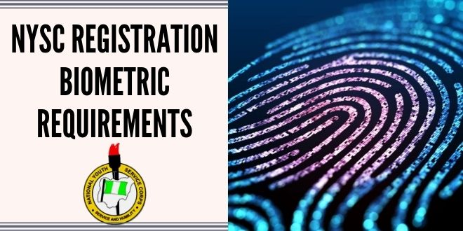 NYSC Registration Biometric Requirements
