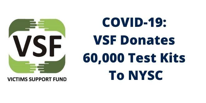 COVID-19: VSF Donates 60,000 Test Kits To NYSC