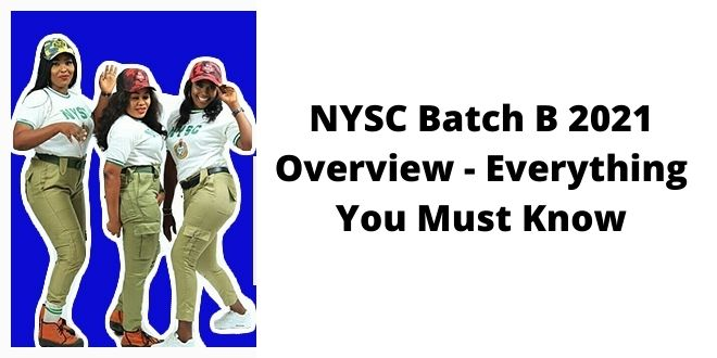 NYSC Batch B 2021 Overview - Everything You Must Know
