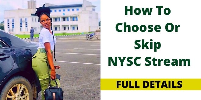 How To Choose Or Skip NYSC Stream