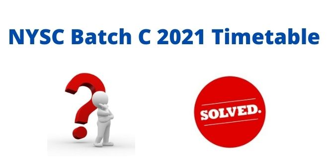 NYSC Batch C 2021 Timetable